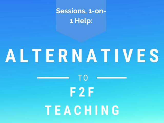 Alternatives to Face-to-Face Teaching