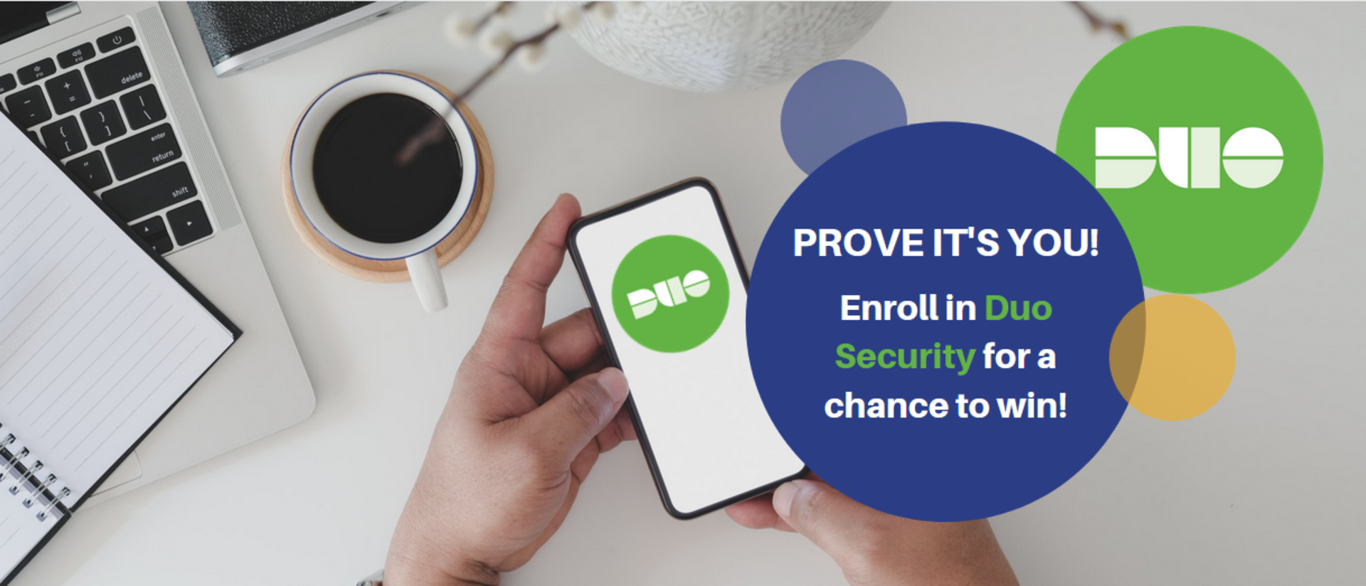 Prove it's you! Enroll in Duo Security for a chance to win!