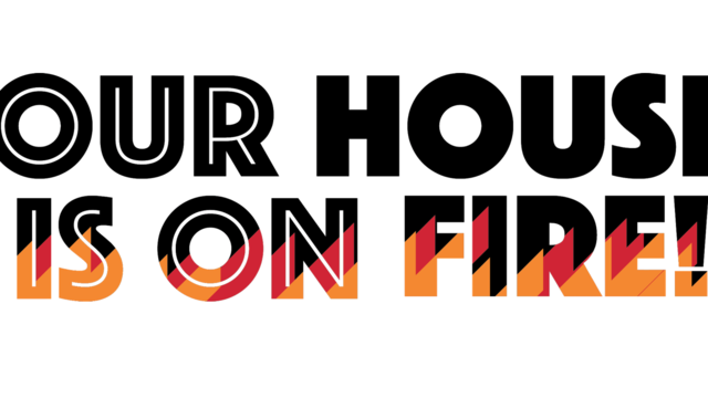 OUR HOUSE IS ON FIRE! image