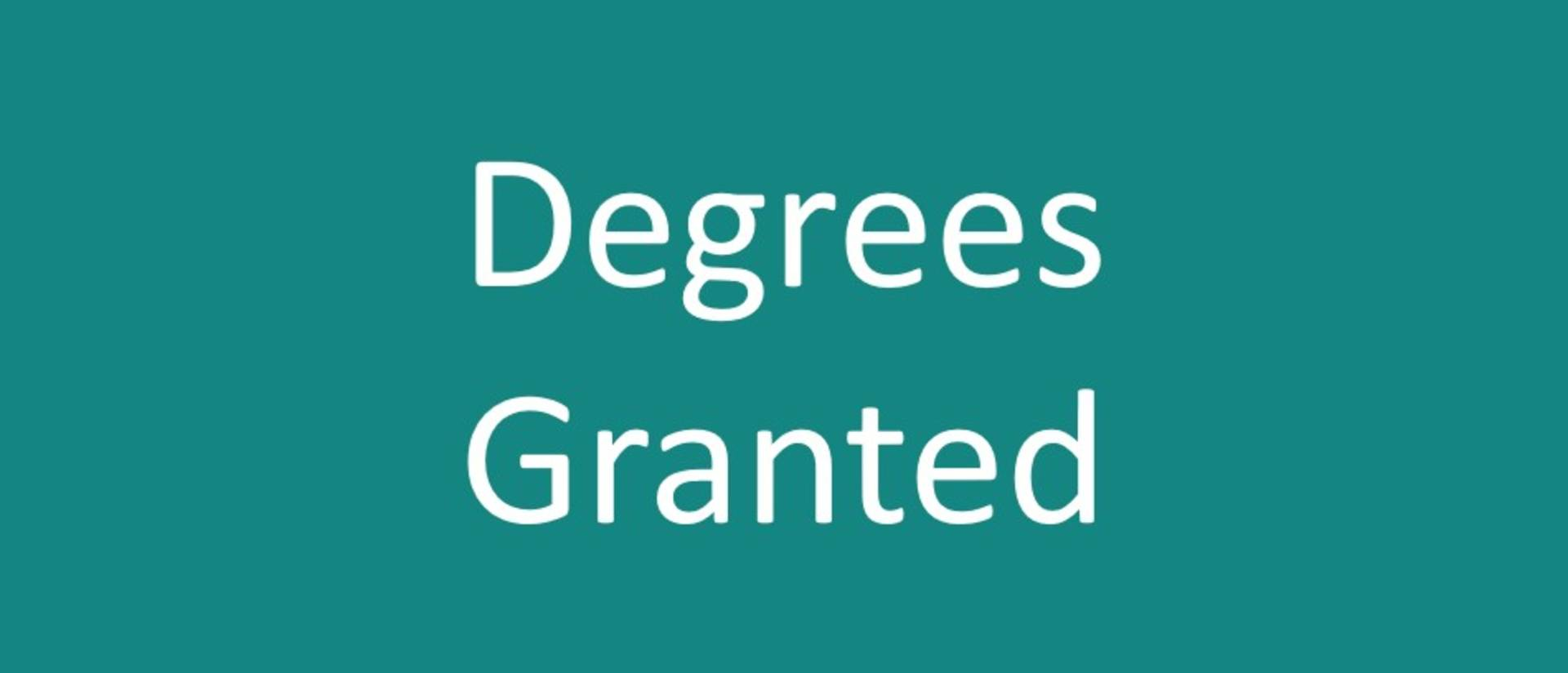 Degrees Granted