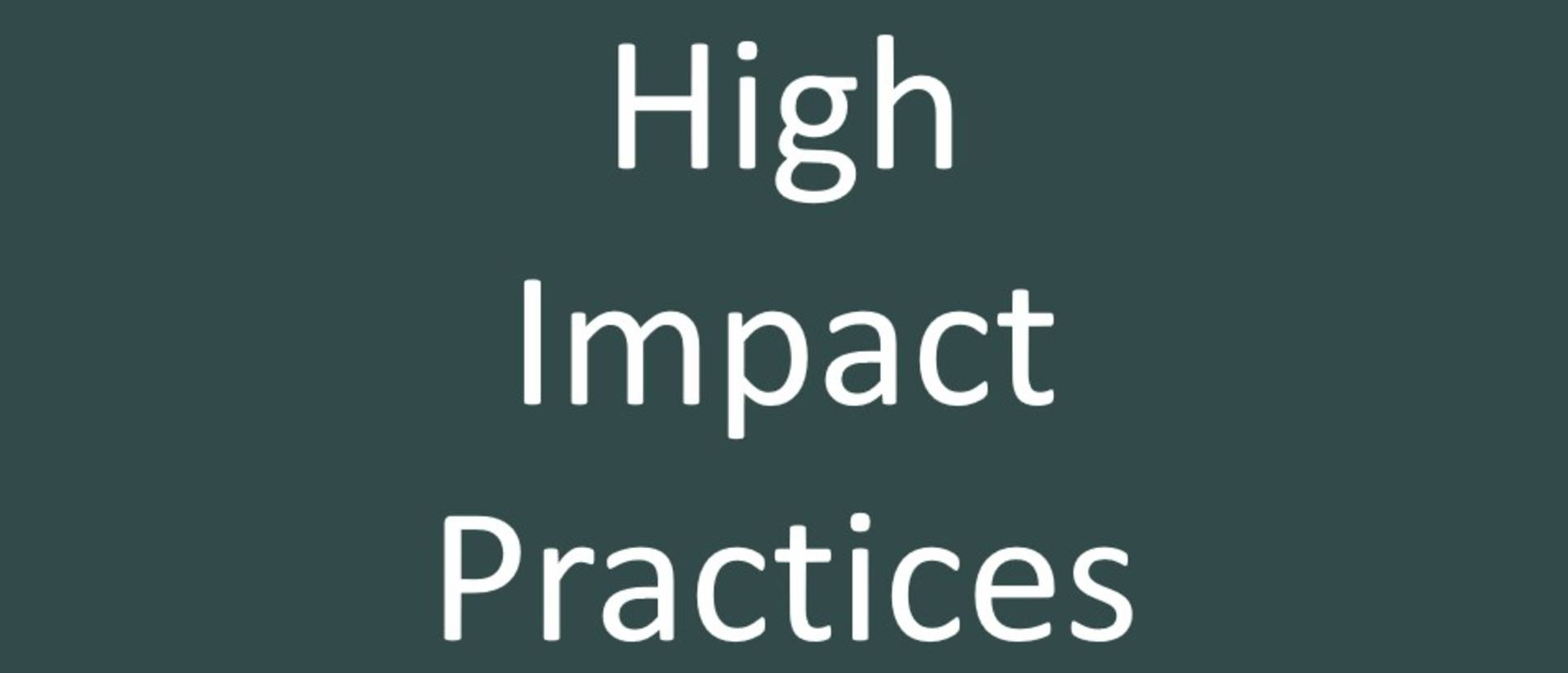 High Impact Practices