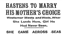 Headline in a 1910 New York Times article about an arranged marriage in New York City between Hungarian immigrants who had never met one another